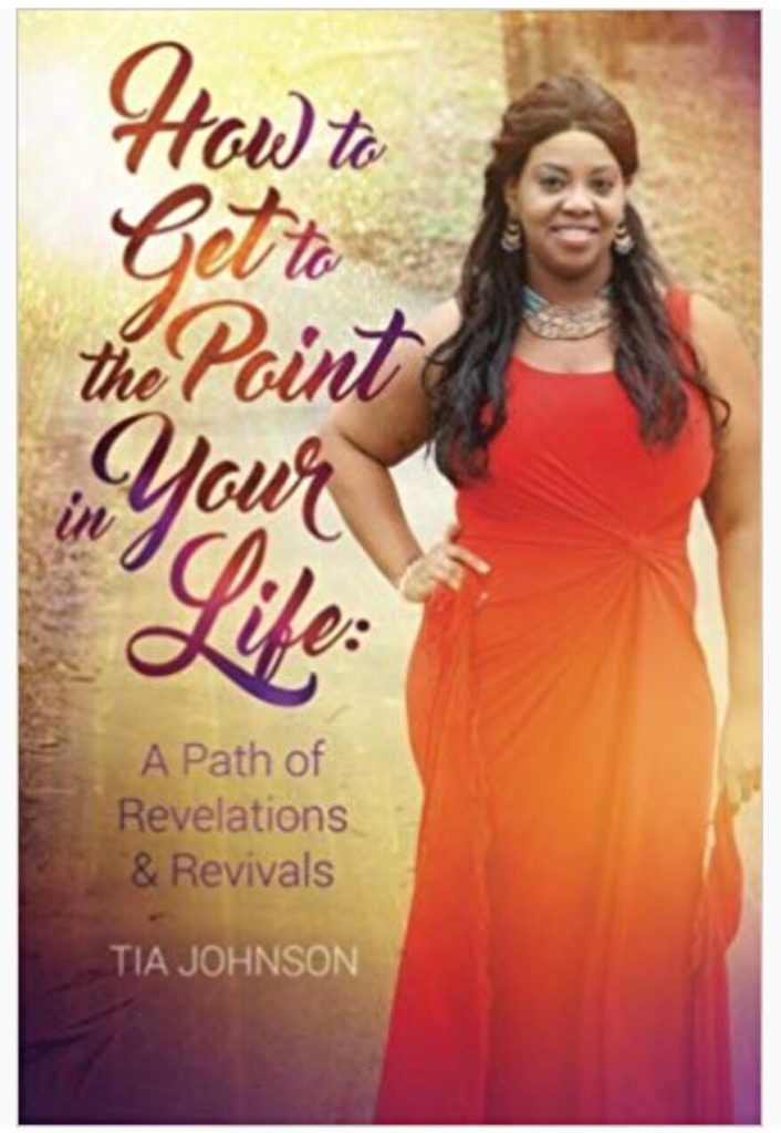 How to Get to The Point in Your Life | Tia Johnson